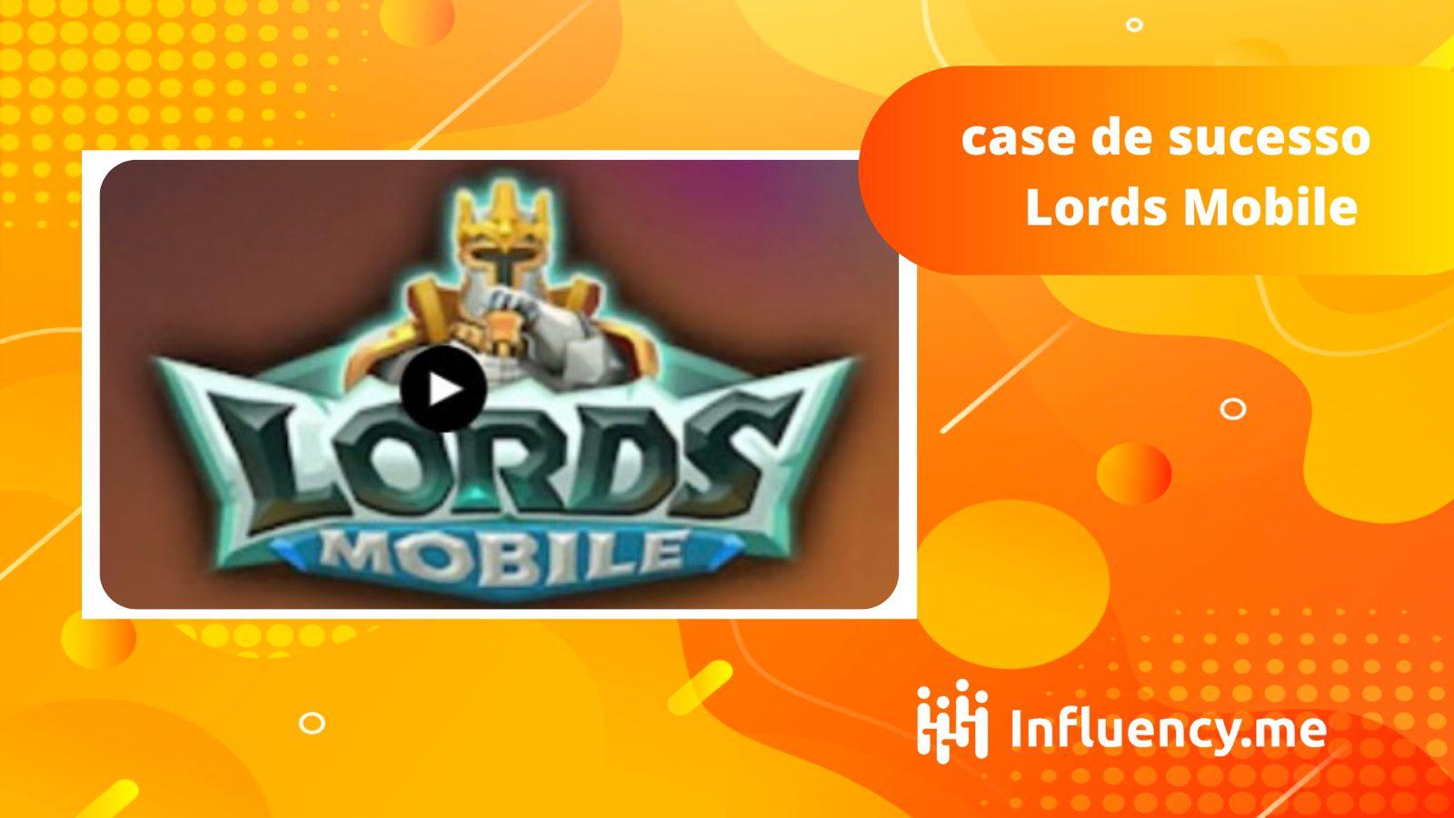 case de sucesso lords mobile